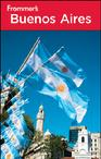 Frommers Buenos Aires fourth edition 4th edition by Michael Luongo Frommer's